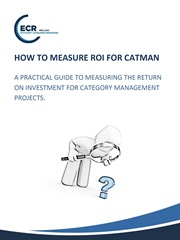 ECR Ireland, How to Measure ROI for CatMan A Practical Guide for Measuring the ROI for Category Management Projects