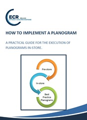 ECR Ireland, How to Implement a Planogram A Practical Guide for the Execution of Planograms In-Store